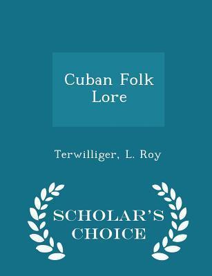 Cuban Folk Lore - Scholar's Choice Edition