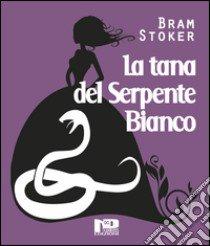 "Bram Stoker: ""La tana del serpente bianco"""