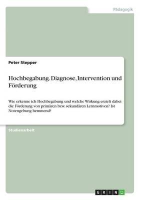 Hochbegabung. Diagnose, Intervention und Förderung