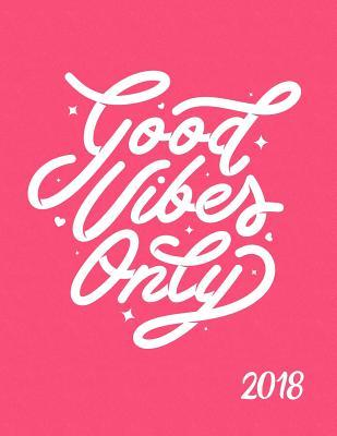 Good Vibes Only 2018