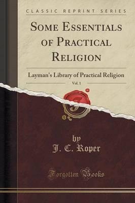 Some Essentials of Practical Religion, Vol. 1