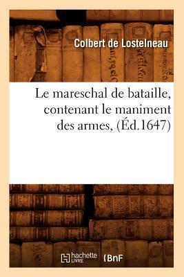 Le Mareschal de Bataille , Contenant le Maniment des Armes, (ed.1647)