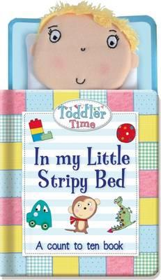 In my Little Stripy Bed (Toddler Time In My Little Bed)
