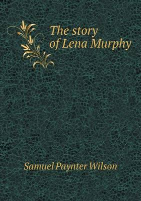 The Story of Lena Murphy