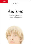 Autismo. Manuale operativo per docenti e genitori