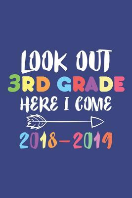Look Out 3rd Grade Here I Come 2018-2019