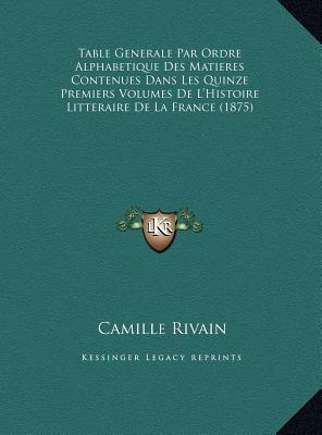 Table Generale Par Ordre Alphabetique Des Matieres Contenuestable Generale Par Ordre Alphabetique Des Matieres Contenues Dans Les Quinze Premiers Volu
