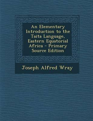 An Elementary Introduction to the Taita Language, Eastern Equatorial Africa