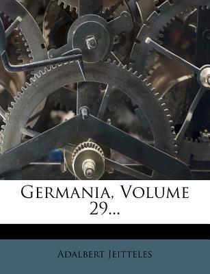 Germania, Volume 29....