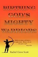 Birthing God's Mighty Warriors