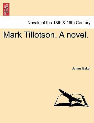Mark Tillotson. A novel. Vol. I