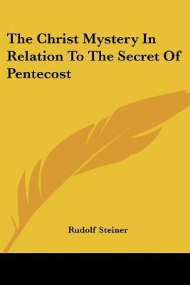 The Christ Mystery in Relation to the Secret of Pentecost