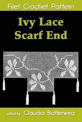 Ivy Lace Scarf End Filet Crochet Pattern