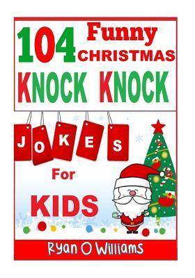 104 Funny Christmas Knock Knock Jokes for Kids