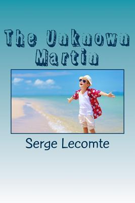 The Unknown Martin