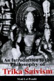 Introduction to the Philosophy of Trika Saivism