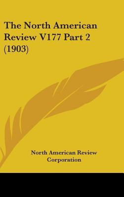 The North American Review V177 Part 2 (1903)
