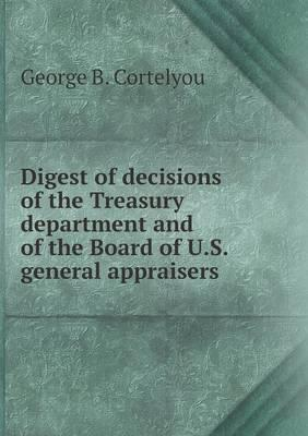 Digest of Decisions of the Treasury Department and of the Board of U.S. General Appraisers
