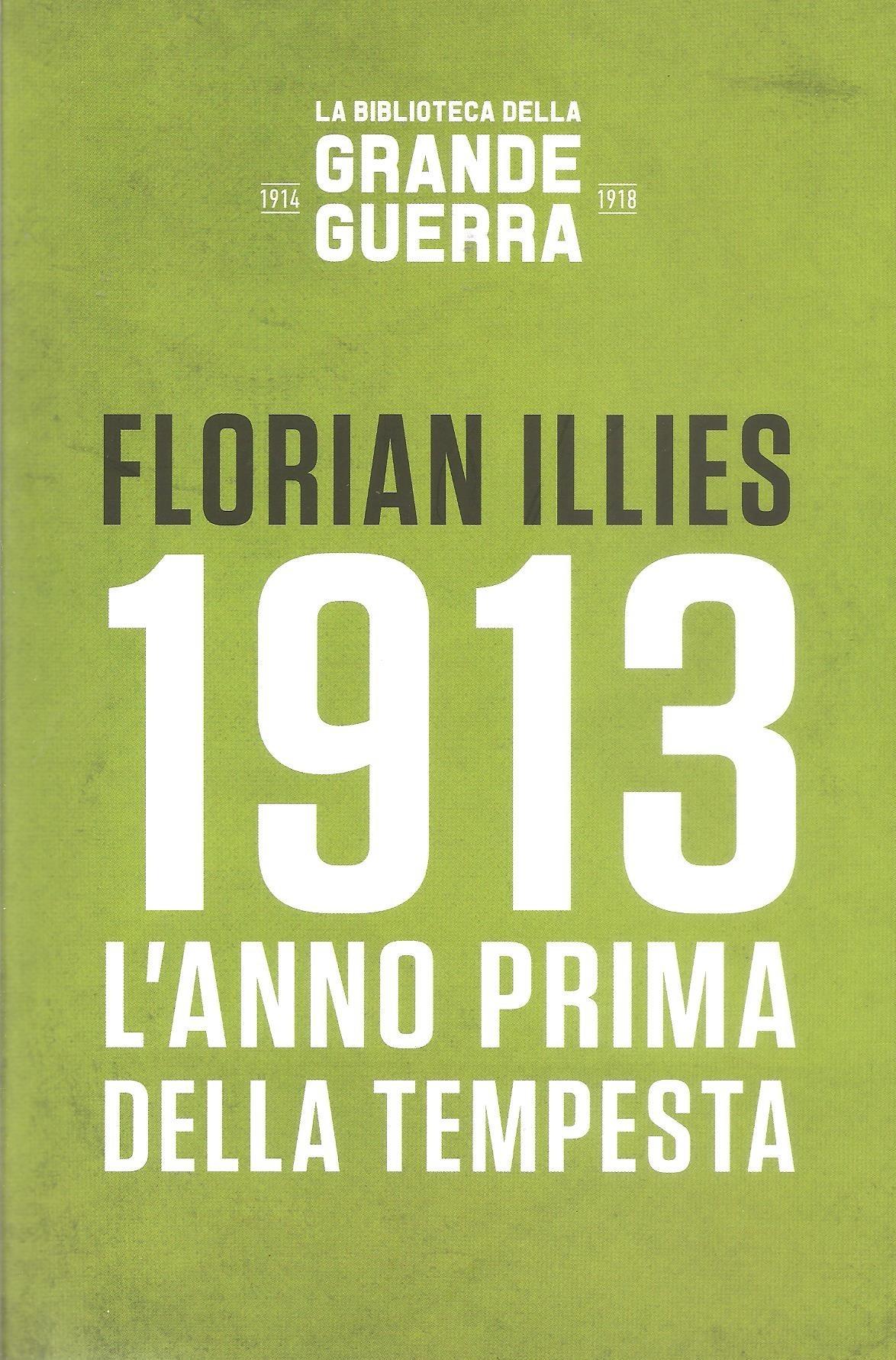 1913: l'anno prima d...