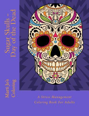 Sugar Skulls - Day of the Dead Adult Coloring Book