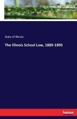 The Illinois School Law, 1889-1895
