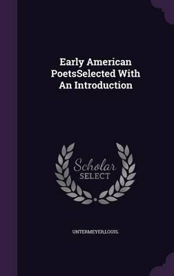 Early American Poetsselected with an Introduction