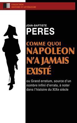 Comme Quoi Napoleon N'a Jamais Existé