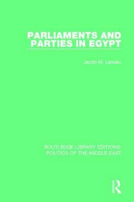 Parliaments and Parties in Egypt