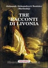 Tre racconti di Livonia