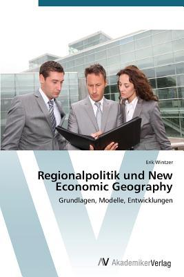 Regionalpolitik und New Economic Geography