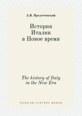 The History of Italy in the New Era