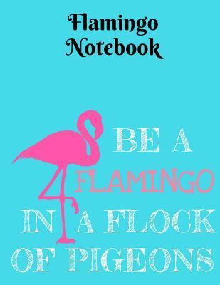Be A Flamingo In A F...