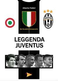 Leggenda Juventus. Sei titoli consecutivi