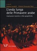 L'onda lunga delle Primavere arabe