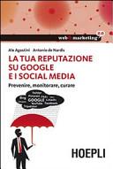 La tua reputazione su Google e i Social Media
