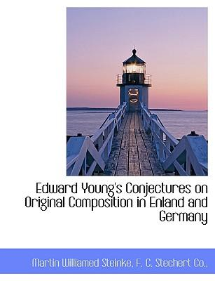 Edward Young's Conjectures on Original Composition in Enland and Germany