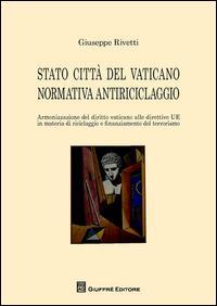 Stato città del Vaticano normativa antiriciclaggio. Armonizzazione del diritto Vaticano alle direttive UE in materia di riciclaggio e finanziamento al terrorismo