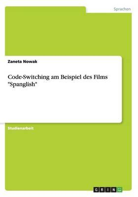 """Code-Switching am Beispiel des Films """"Spanglish"""""""