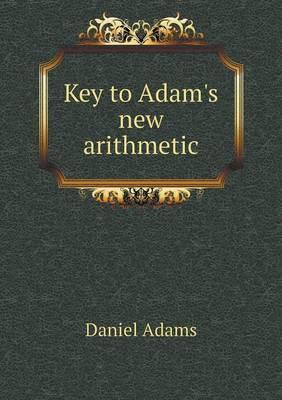 Key to Adam's New Arithmetic