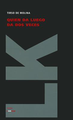 Quien Da Luego Da Dos Veces/ Who Gives Later Gives Twice