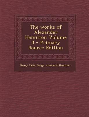 The Works of Alexander Hamilton Volume 3