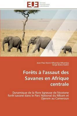 Forets a l'Assaut des Savanes en Afrique Centrale
