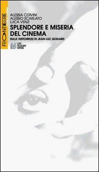 Splendore e miseria del cinema. Sulle Histoire(s) di Jean-Luc Godard