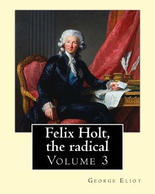 Felix Holt, the Radi...