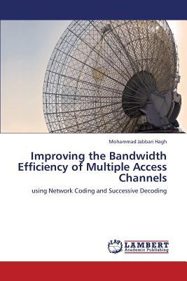 Improving the Bandwidth Efficiency of Multiple Access Channels