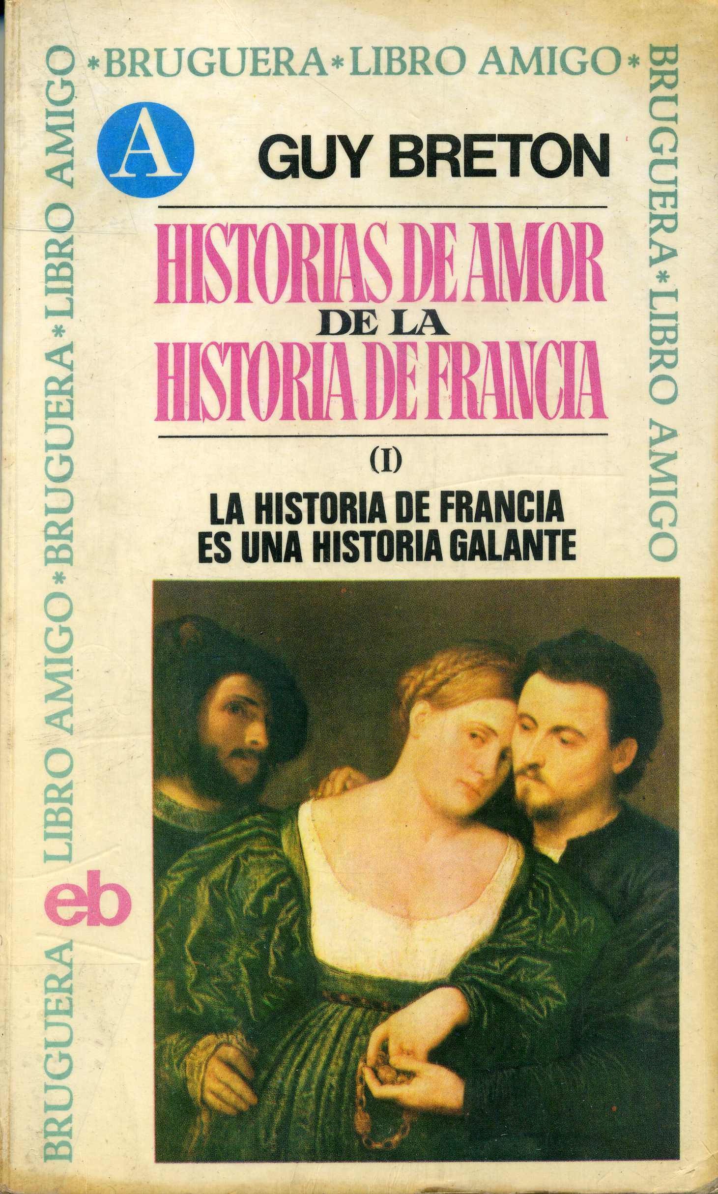 Historias de amor de la historia de Francia I