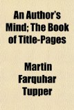 An Author's Mind; The Book of Title-Pages