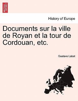 Documents sur la ville de Royan et la tour de Cordouan, etc