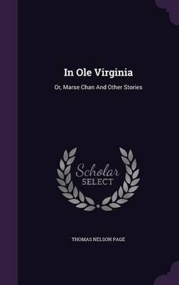 In OLE Virginia; Or, Marse Chan