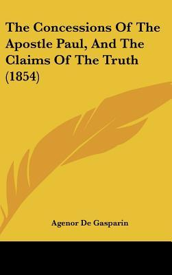 The Concessions of the Apostle Paul, and the Claims of the Truth (1854)